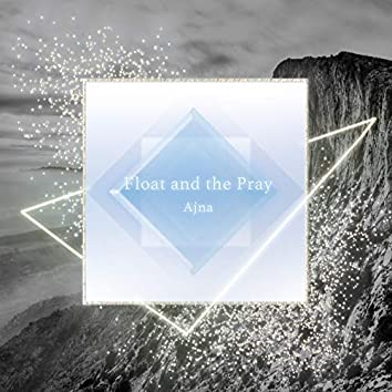 Float and the Pray