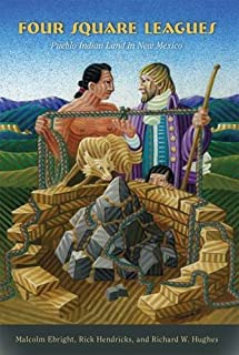 Four Square Leagues: Pueblo Indian Land in New Mexico