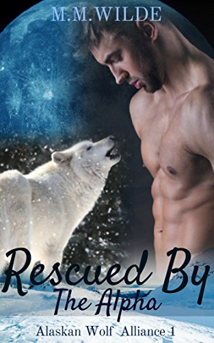Rescued by the Alpha: M/M Shifter Mpreg Romance (Alaskan Wolf Alliance Book 1)