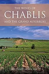 The wines of Chablis (The Infinite Ideas Classic Wine Library)