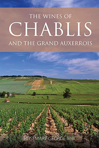 The wines of Chablis and the Grand Auxerrois (The Infinite Ideas Classic Wine Library)