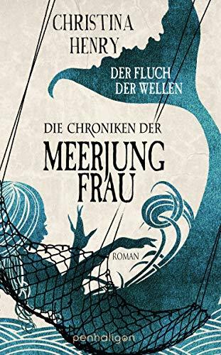 Die Chroniken der Meerjungfrau - Der Fluch der Wellen: Roman (Die Dunklen Chroniken, Band 5)