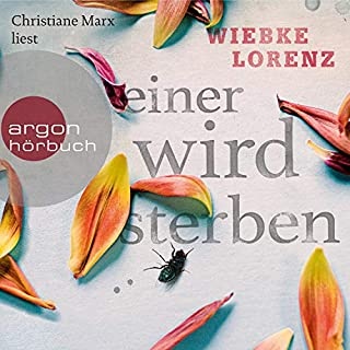 Einer wird sterben                   Autor:                                                                                                                                 Wiebke Lorenz                               Sprecher:                                                                                                                                 Christiane Marx                      Spieldauer: 8 Std. und 55 Min.     164 Bewertungen     Gesamt 3,8