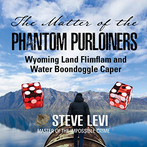 The Matter of the Phantom Purloiners: Wyoming Land Flimflam and Water Boondoggle Caper Titelbild