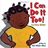 I Can Do It Too!