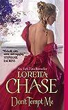 [Don't Tempt Me (Fallen Women)] [Chase, Loretta] [July, 2009]