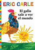 El gallo sale a ver el mundo (Rooster's Off to See the World) (The World of Eric Carle) (Spanish Edition)