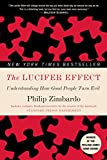 Image of The Lucifer Effect: Understanding How Good People Turn Evil