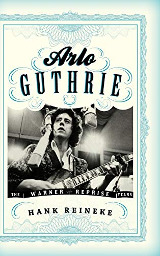 Price comparison product image Arlo Guthrie: The Warner / Reprise Years (American Folk Music and Musicians Series)