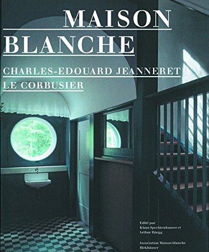 Maison Blanche Charles-Edouard Jeanneret, Le Corbusier: Charles-Edouard Jeanneret / Le Corbusier. Geschichte und Restaurierung der Villa Jeanneret-Perret 1912-2005
