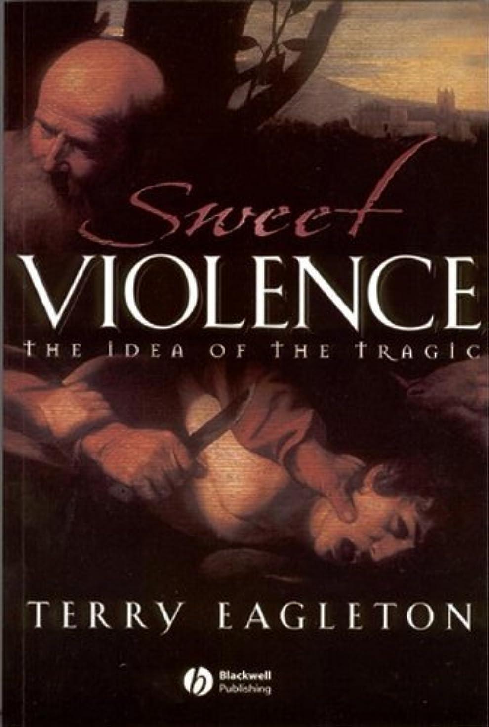 説得ブラウザ学士Sweet Violence: The Idea of the Tragic (English Edition)