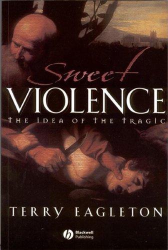 Sweet Violence: The Idea of the Tragic (English Edition)