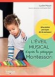 L'éveil musical d'après la pédagogie Montessori/Sous la Direction de Brigitte Ekert: 1 livre de 80 activités, 7 jeux de cartes, 1 CD audio de 60'