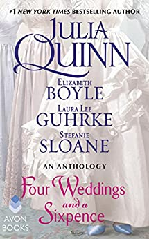 Four Weddings and a Sixpence: An Anthology by [Julia Quinn, Elizabeth Boyle, Stefanie Sloane, Laura Lee Guhrke]
