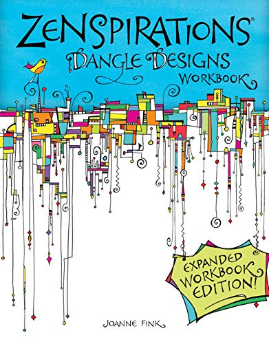 Zenspirations (R) Dangle Designs, Expanded Workbook Edition (Design Originals) Learn How to Create Beautiful Dangling Doodles to Embellish Crafts, Journals, Gifts, Notebooks, Letters, Cards, and More