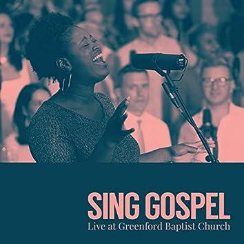 Sing Gospel (Live at Greenford Baptist Church)