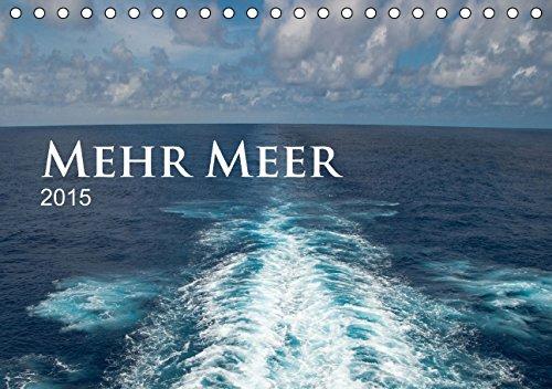 Mehr Meer (Tischkalender 2015 DIN A5 quer): Für alle, die die Meere lieben, gibt es hier dreizehn Bilder der Meere. (Tischkalender, 14 Seiten)
