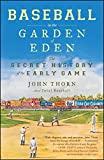 Image of Baseball in the Garden of Eden: The Secret History of the Early Game
