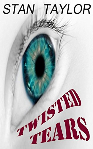 Book: Twisted Tears by Stan Taylor