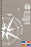 Republica Dominicana Diario de Viaje: Libro de Registro de Viajes - Cuaderno de Recuerdos de Actividades en Vacaciones para Escribir, Dibujar - ... Bucket List, Dotted Notebook Journal A5