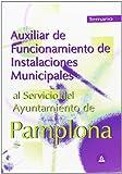 Auxiliar de funcionamiento de instalaciones municipales al servicio del ayuntamiento de pamplona. Temario