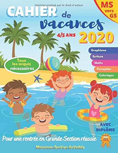 cahier de vacances 2020: MS vers GS | 4-5 ans | pour consolider les acquis de la moyenne section | avec diplôme | Pour une rentrée scolaire réussie en grande section