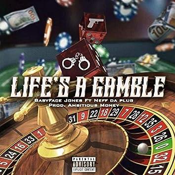 Life's a Gamble (feat. Neff Da Plug)