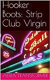 Hooker Boots: Strip Club Virgin