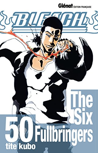 Bleach - Tome 50: The Six Fullbringers