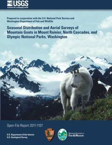 Seasonal Distribution and Aerial Surveys of Mountain Goats in Mount Rainier, North Cascades, and Olympic National Parks, Washington