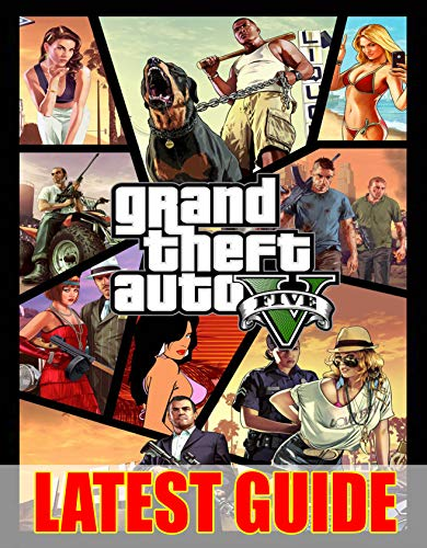 Grand Theft Auto V: Latest Guide: Become A Pro Player in Grand Theft Auto V (All Guide, Tips, Tricks, Cheats and Strategy) (English Edition)
