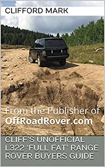 Cliff's Unofficial L322 'Full Fat' Range Rover Buyers Guide: From the Publisher of OffRoadRover.com by [Clifford Mark]