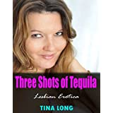 Three Shots of Tequila (Lesbian Erotica) (English Edition)