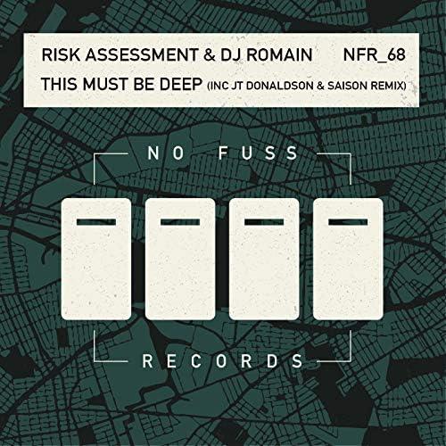 Risk Assessment & DJ Romain
