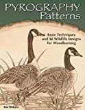 Pyrography Patterns: Basic Techniques and 30 Wildlife Designs for Woodburning (Fox Chapel Publishing) Large, Ready-to-Use Patterns, Both Line and Tonal, plus Tips & Advice from Artist Sue Walters