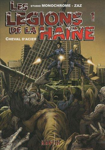 Les légions de la haine, Tome 1 : Cheval d'acier
