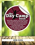 The Day Camp Book: How to successfully create and lead a day camp at your church.