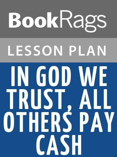 Lesson Plan In God We Trust, All Others Pay Cash by Jean Shepherd (English Edition)