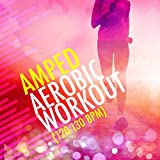 Amped Aerobic Workout (120-130 BPM)