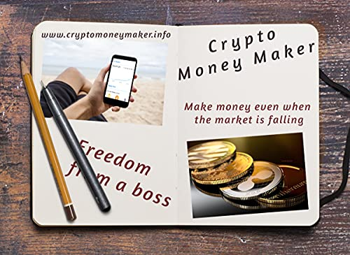 Crypto Money Maker: Making money in a falling market (English Edition)