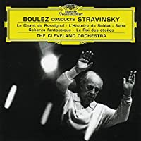 Boulez conducts Stravinsky: Le Chant du Rossignol / The Soldier's Tale / Suite Scherzo fantastique / Le Roi des etoiles by Igor Stravinsky (2001-09-18)