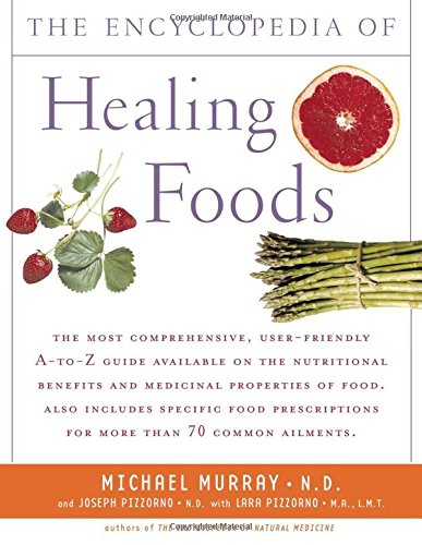 Compare Textbook Prices for Encyclopedia of Healing Foods Illustrated Edition ISBN 9780743480529 by Michael T. Murray,Joseph Pizzorno,Lara Pizzorno