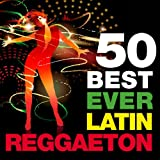 50 Best Ever Latin Reggaeton (Cubaton, Jamaica, Puerto Rico and Cuba Sounds)
