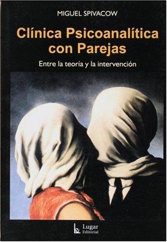 Clinica Psicoanalitica Con Parejas. Entre la teoria y la intervencion (Spanish Edition)
