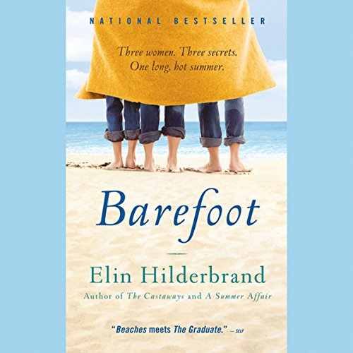Barefoot     A Novel              By:                                                                                                                                 Elin Hilderbrand                               Narrated by:                                                                                                                                 Katie Hale                      Length: 8 hrs and 22 mins     93 ratings     Overall 3.7