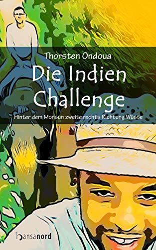 Die Indien Challenge: Hinter dem Monsun zweite rechts Richtung Wüste