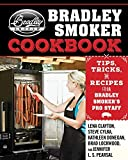 The Bradley Smoker Cookbook: Tips, Tricks, and Recipes from Bradley Smoker?s Pro Staff by Clayton, Lena (2015) Hardcover