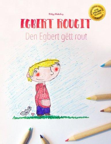 Egbert Rougit Den Egbert Gett Rout Un Livre A Colorier Pour Les Enfants Edition Bilingue Francais Luxembourgeois