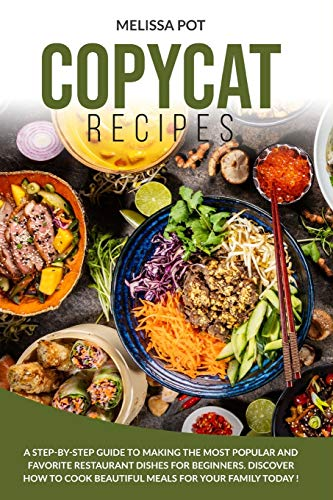 For Sale! COPYCAT RECIPES: A Step-by-Step Guide to Making the Most Popular and Favorite Restaurant D...