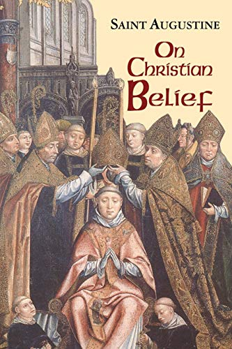 On Christian Belief (Vol. I/8) (The Works of Saint Augustine: A Translation for the 21st Century) (Works of Saint Augustine (Numbered))